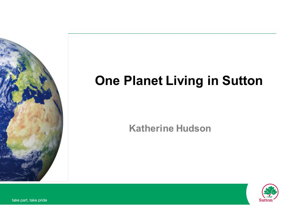One Planet Living in Sutton Katherine Hudson