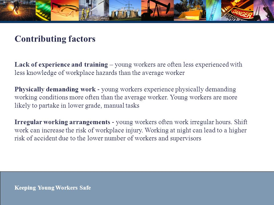 Keeping Young Workers Safe How can we reduce the incident rate.