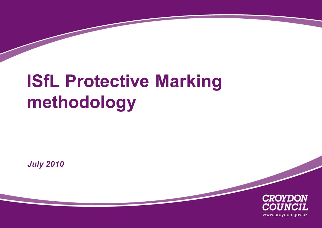 ISfL Protective Marking methodology July 2010
