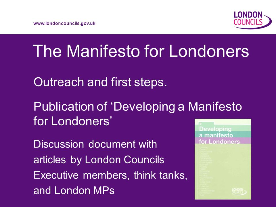 www.londoncouncils.gov.uk The Manifesto for Londoners Outreach and first steps.