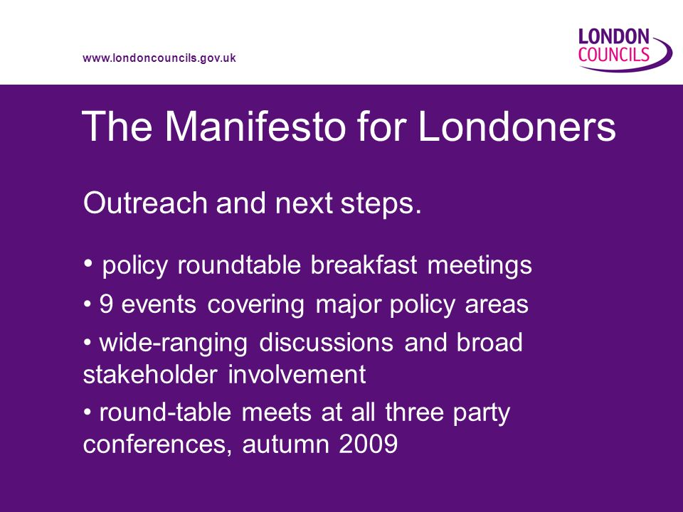 www.londoncouncils.gov.uk The Manifesto for Londoners Outreach and next steps.