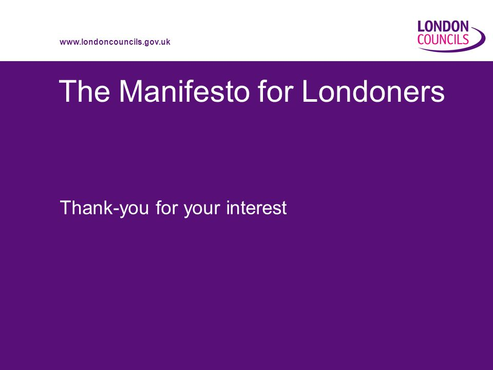 www.londoncouncils.gov.uk The Manifesto for Londoners Thank-you for your interest
