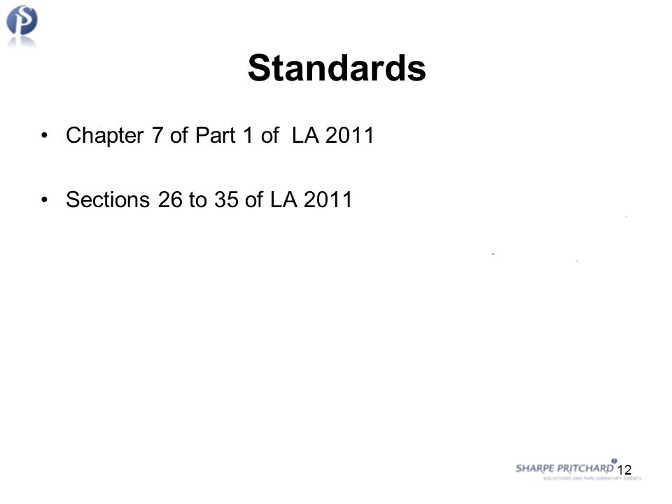 Standards Chapter 7 of Part 1 of LA 2011 Sections 26 to 35 of LA