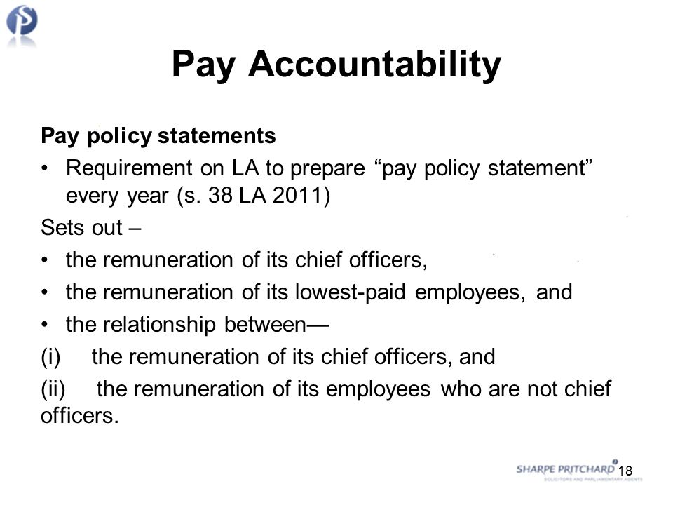 Pay Accountability Pay policy statements Requirement on LA to prepare pay policy statement every year (s.