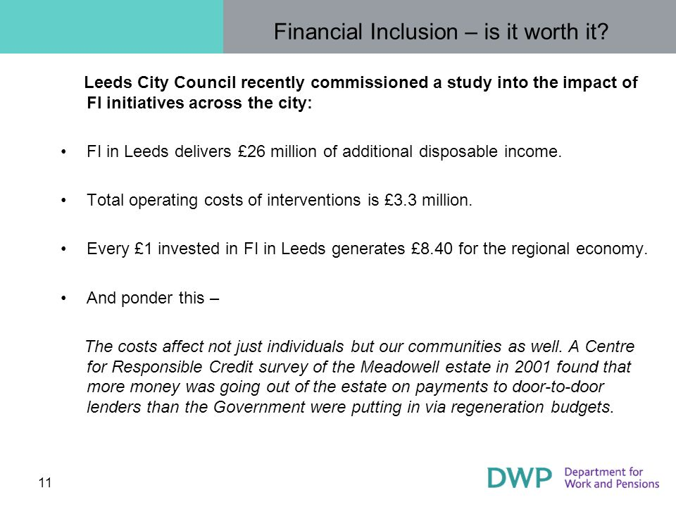 11 Leeds City Council recently commissioned a study into the impact of FI initiatives across the city: FI in Leeds delivers £26 million of additional