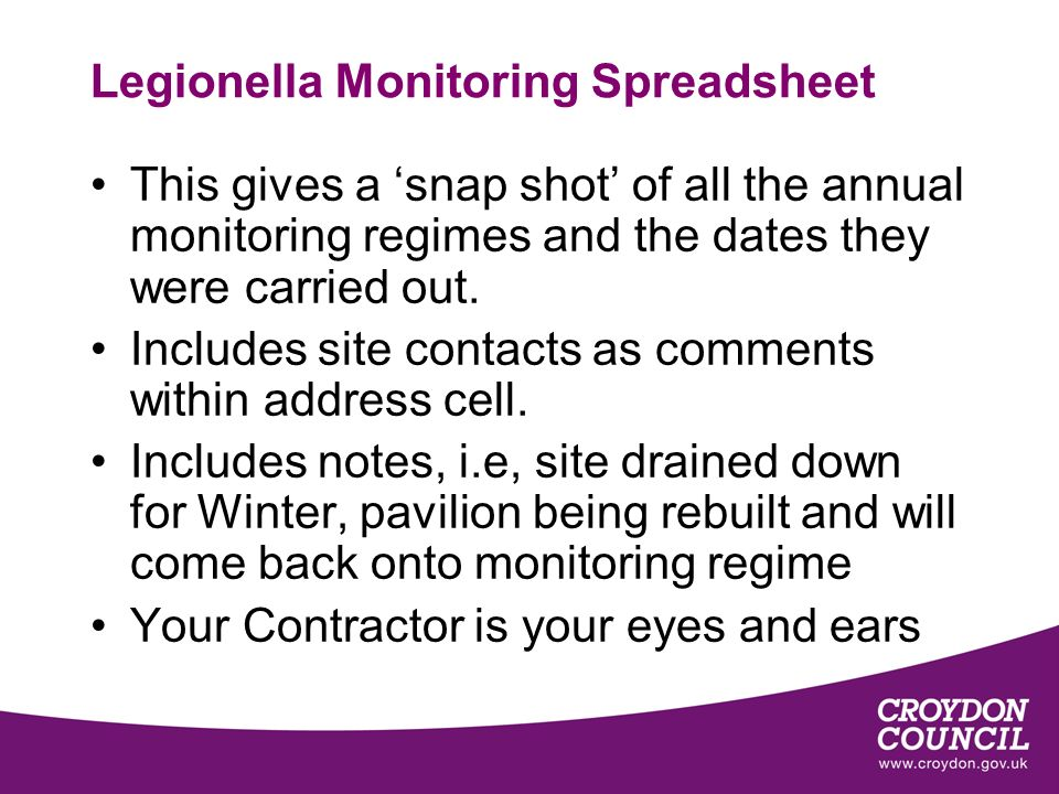 Legionella Monitoring Spreadsheet This gives a snap shot of all the annual monitoring regimes and the dates they were carried out.