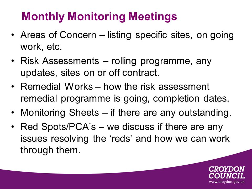 Monthly Monitoring Meetings Areas of Concern – listing specific sites, on going work, etc.