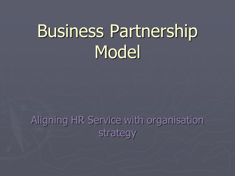 Business Partnership Model Aligning HR Service with organisation strategy