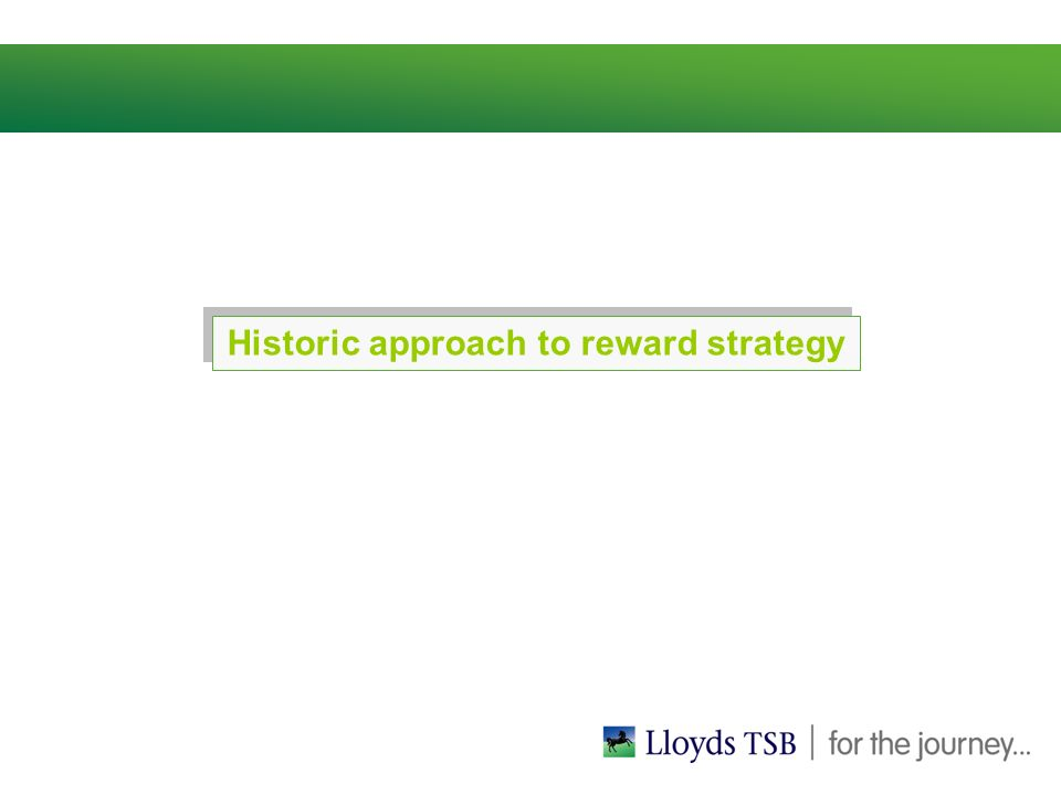 Historic approach to reward strategy