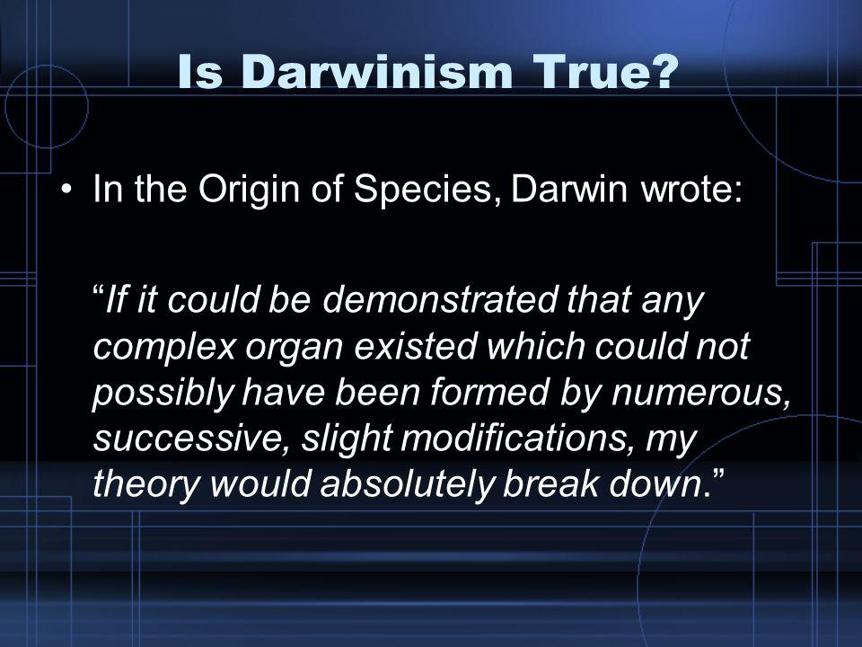 Is Darwinism True.