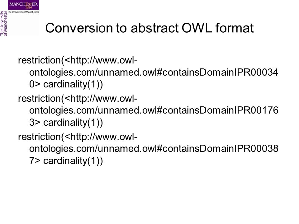 Conversion to abstract OWL format restriction( cardinality(1))