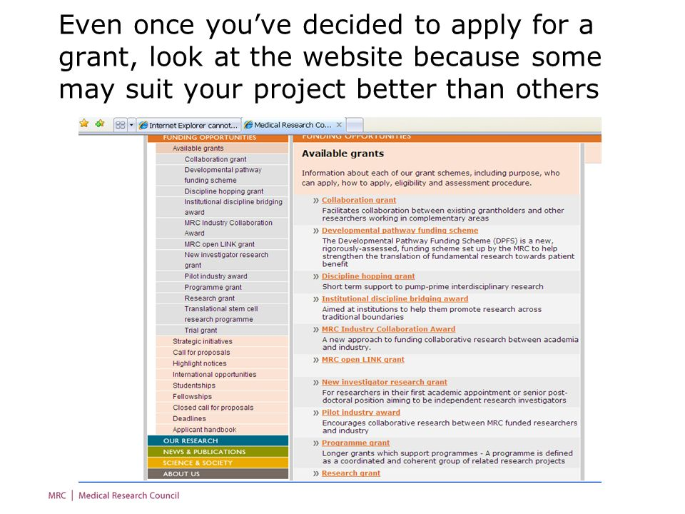 Even once youve decided to apply for a grant, look at the website because some may suit your project better than others