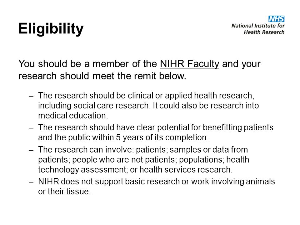 Eligibility –The research should be clinical or applied health research, including social care research.