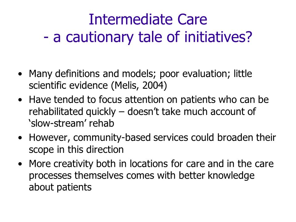 Intermediate Care - a cautionary tale of initiatives.