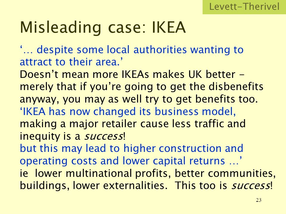 23 Misleading case: IKEA … despite some local authorities wanting to attract to their area.