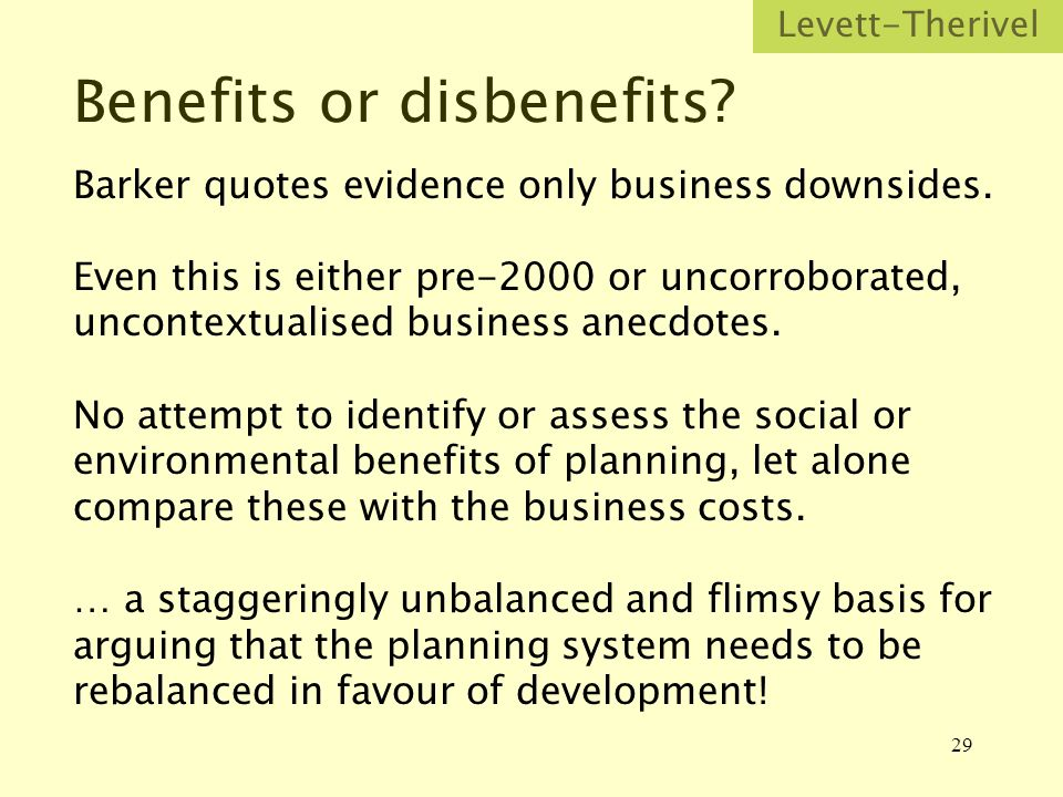 29 Benefits or disbenefits. Barker quotes evidence only business downsides.