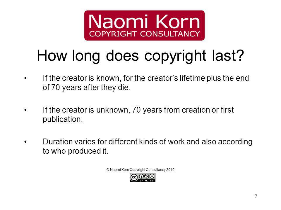 7 How long does copyright last.