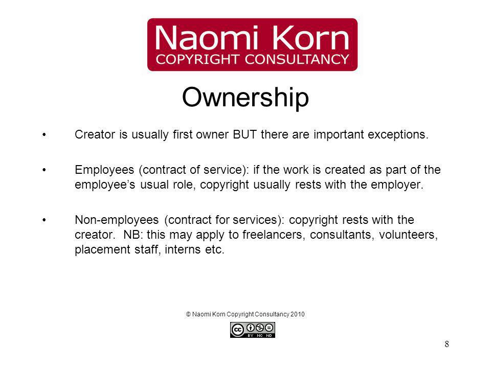 8 Ownership Creator is usually first owner BUT there are important exceptions.
