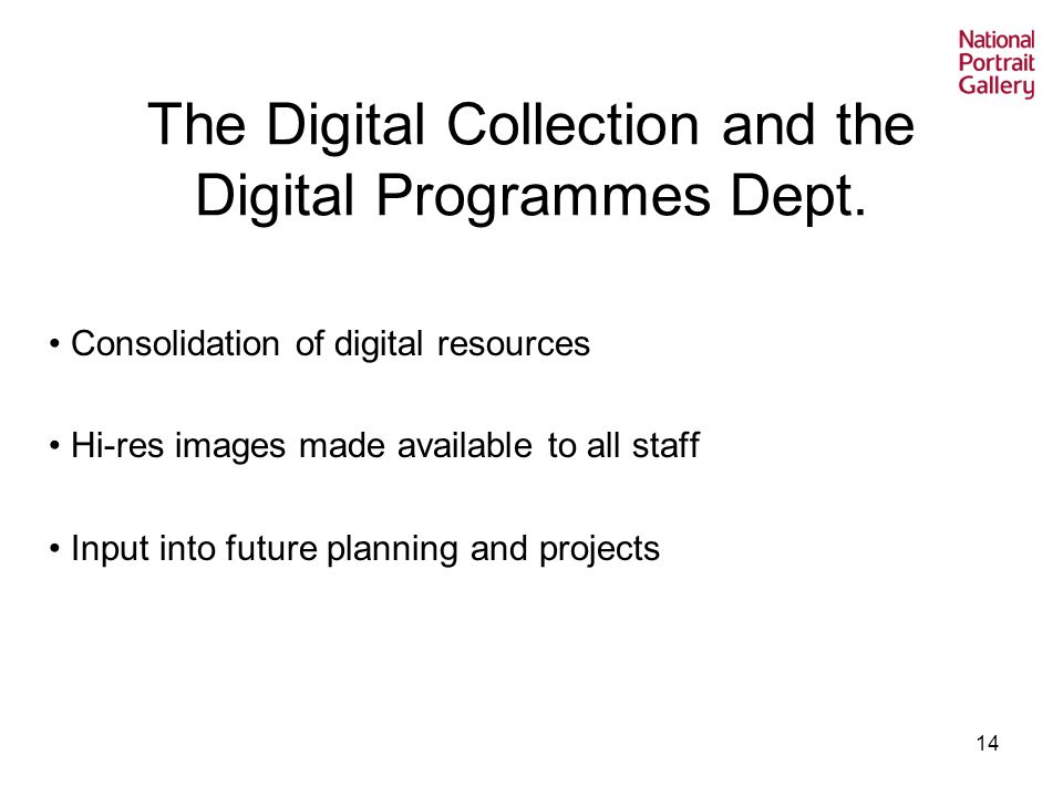14 The Digital Collection and the Digital Programmes Dept.