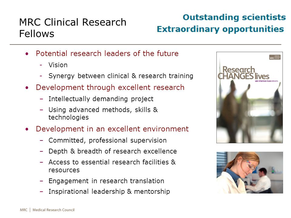 Clinical Research Fellowships Outstanding scientists Extraordinary opportunities Great outcomes Competitive.
