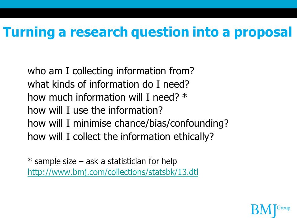 Turning a research question into a proposal who am I collecting information from.