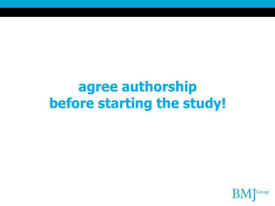 agree authorship before starting the study!