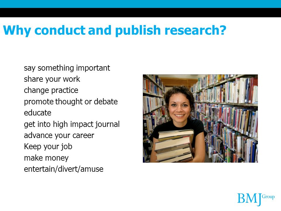 Why conduct and publish research.