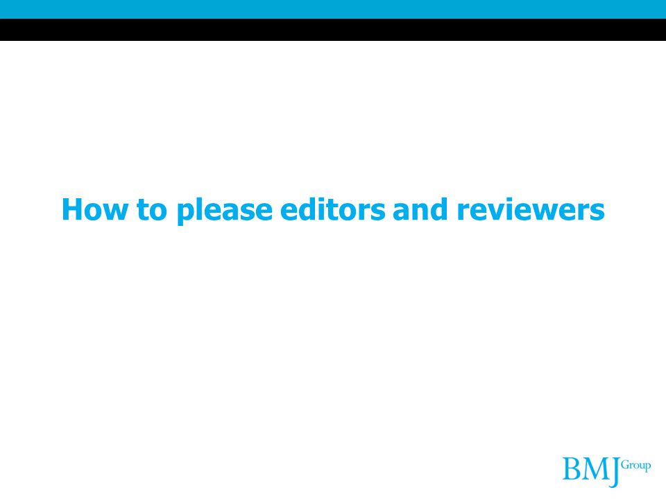 How to please editors and reviewers