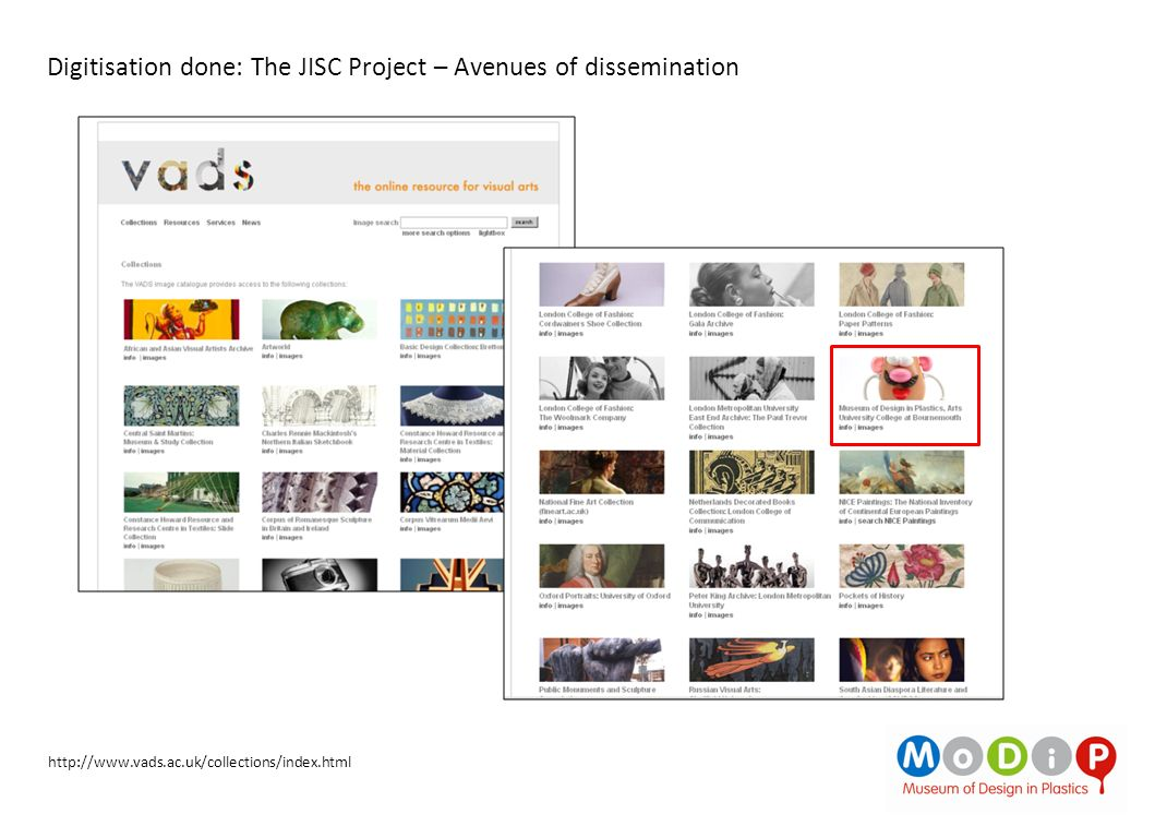http://www.vads.ac.uk/collections/index.html Digitisation done: The JISC Project – Avenues of dissemination
