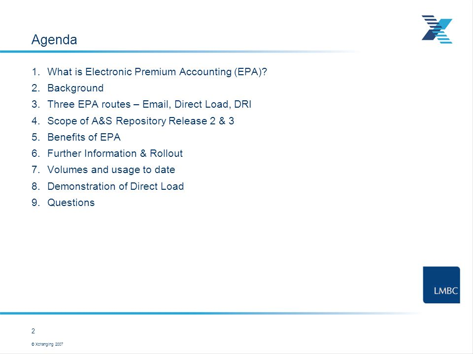© Xchanging 2007 2 … this is a user template Agenda 1.What is Electronic Premium Accounting (EPA).
