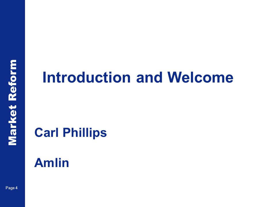 Market Reform Electronic Claims Page 4 Introduction and Welcome Carl Phillips Amlin