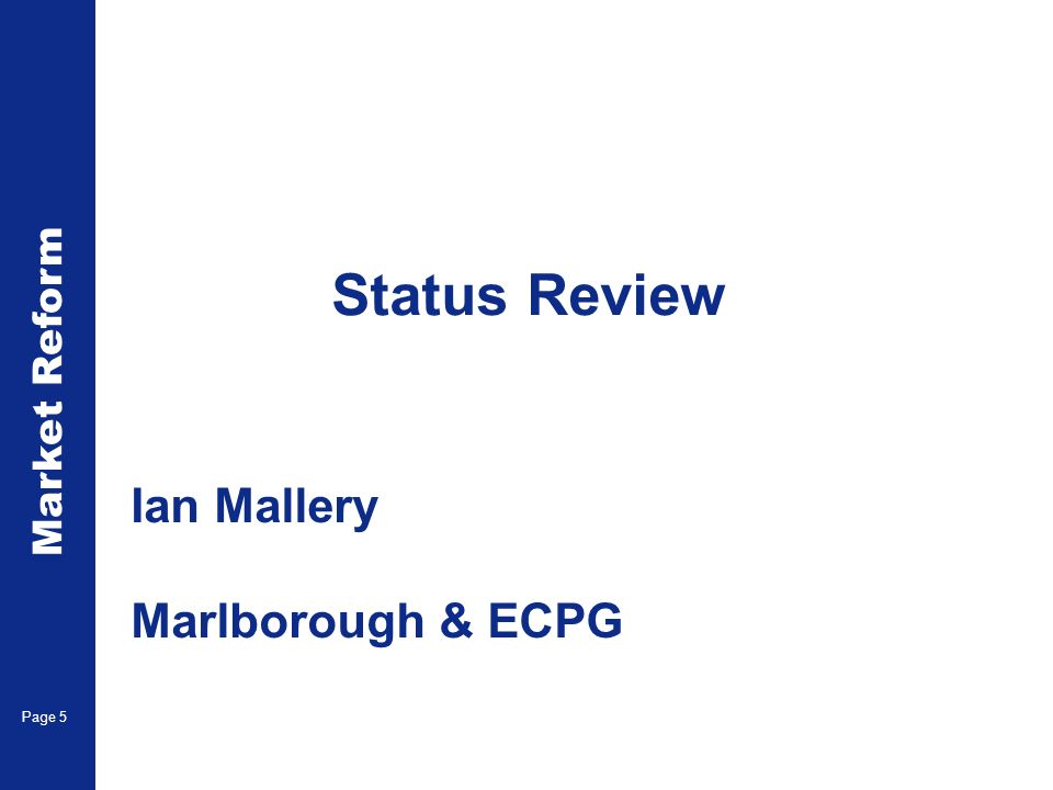 Market Reform Electronic Claims Page 5 Status Review Ian Mallery Marlborough & ECPG