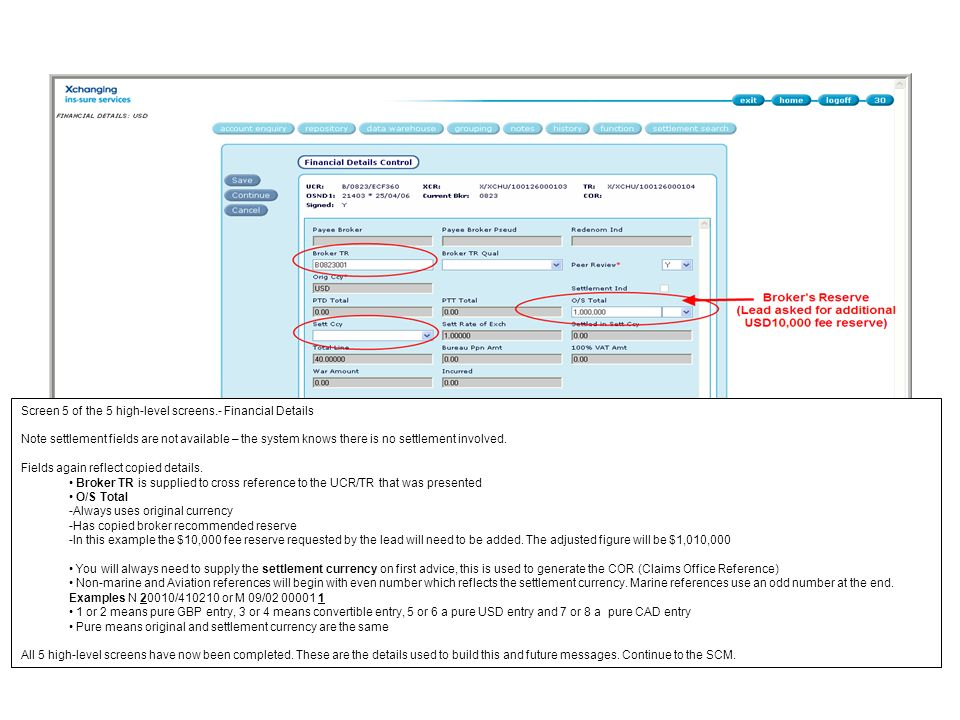 Screen 5 of the 5 high-level screens.- Financial Details Note settlement fields are not available – the system knows there is no settlement involved.