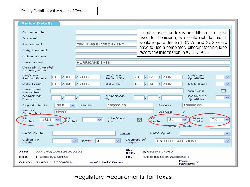 Regulatory Requirements for Texas If codes used for Texas are different to those used for Louisiana, we could not do this. It would require different
