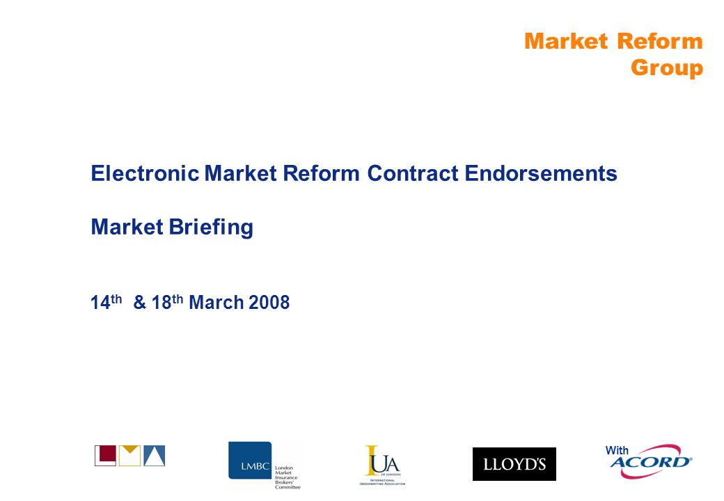 Market Reform Group With Electronic Market Reform Contract Endorsements Market Briefing 14 th & 18 th March 2008