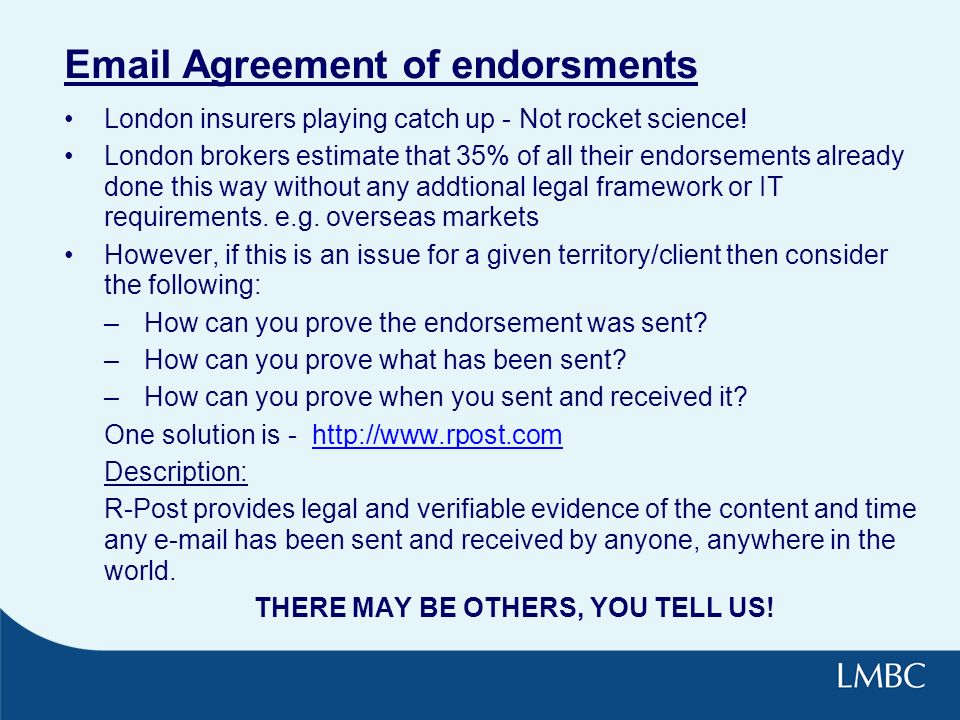 Email Agreement of endorsments London insurers playing catch up - Not rocket science.