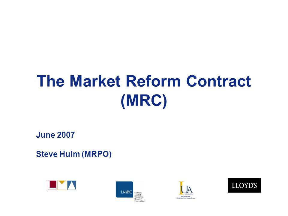 The Market Reform Contract (MRC) June 2007 Steve Hulm (MRPO)