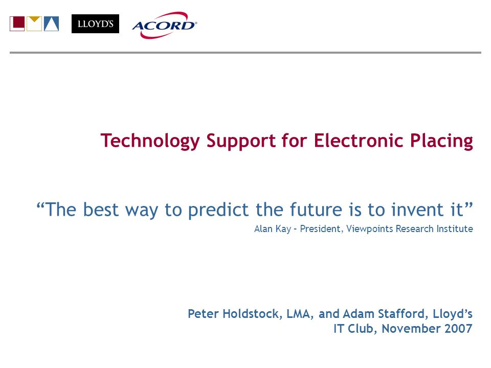 Technology Support for Electronic Placing The best way to predict the future is to invent it Alan Kay – President, Viewpoints Research Institute Peter