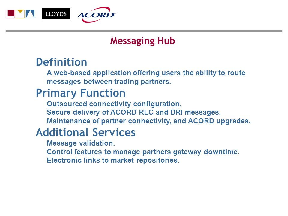 Definition A web-based application offering users the ability to route messages between trading partners.