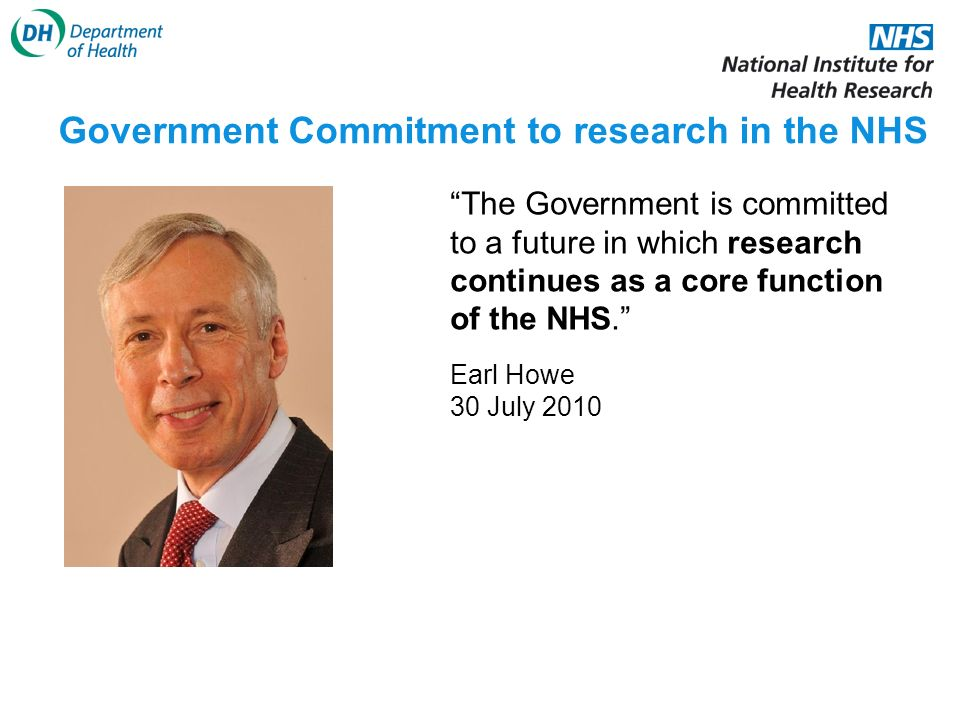 The Government is committed to a future in which research continues as a core function of the NHS.
