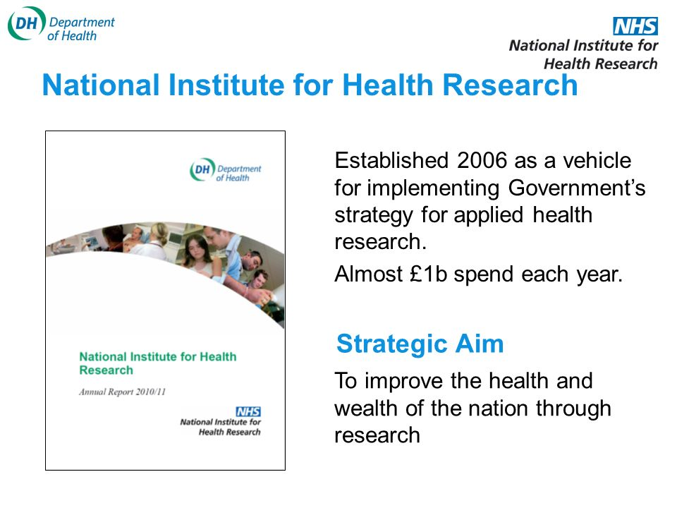 Established 2006 as a vehicle for implementing Governments strategy for applied health research.