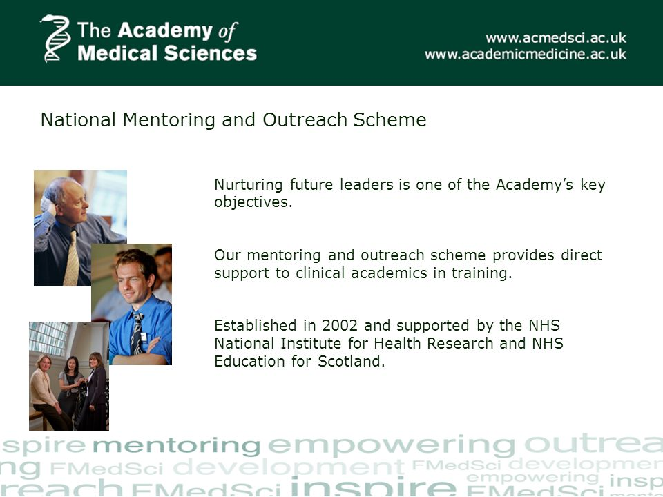 National Mentoring and Outreach Scheme Nurturing future leaders is one of the Academys key objectives.