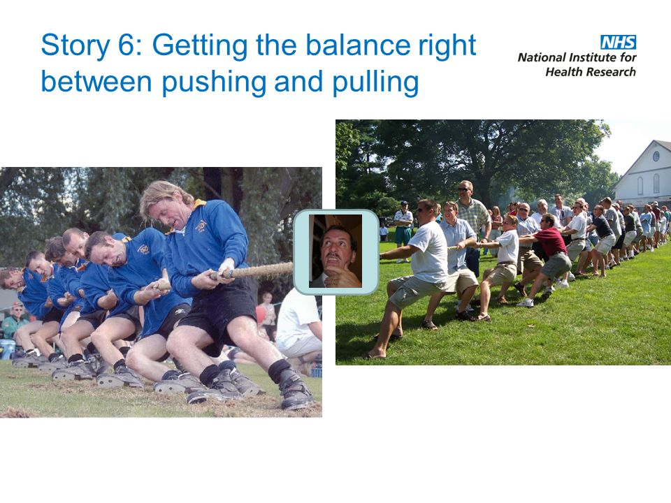 Story 6: Getting the balance right between pushing and pulling