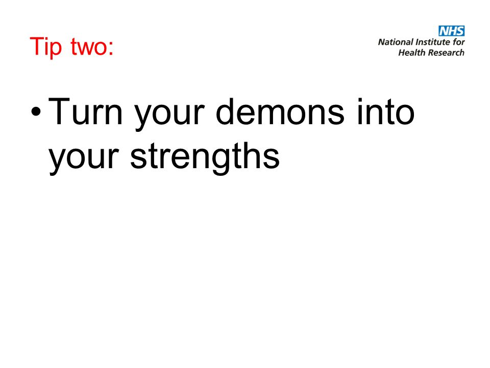 Tip two: Turn your demons into your strengths