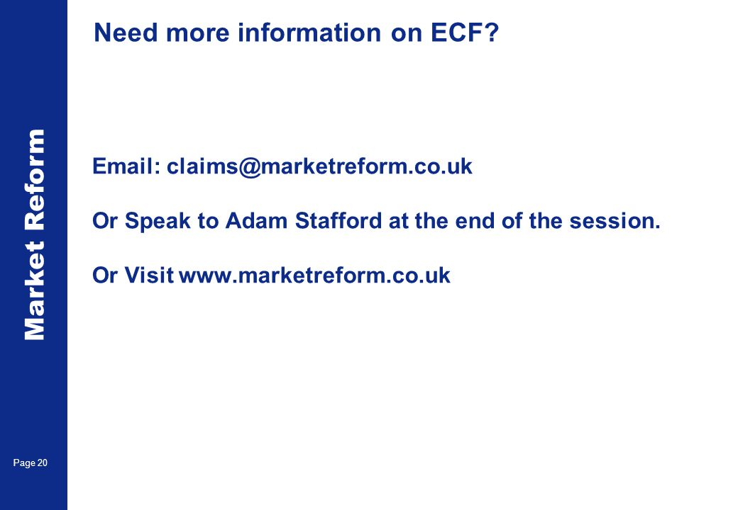 Market Reform Page 20 Need more information on ECF.