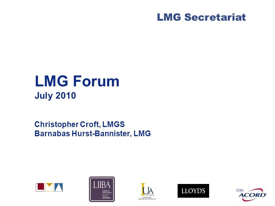 With LMG Secretariat LMG Forum July 2010 Christopher Croft, LMGS Barnabas Hurst-Bannister, LMG