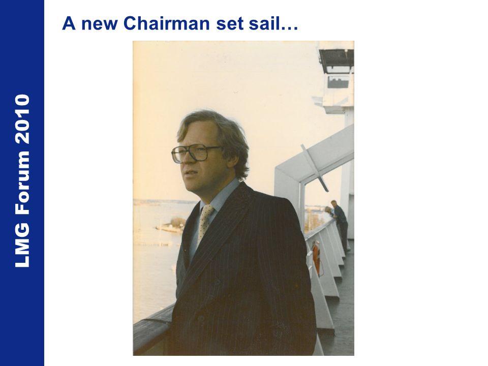 LMG Forum 2010 A new Chairman set sail…