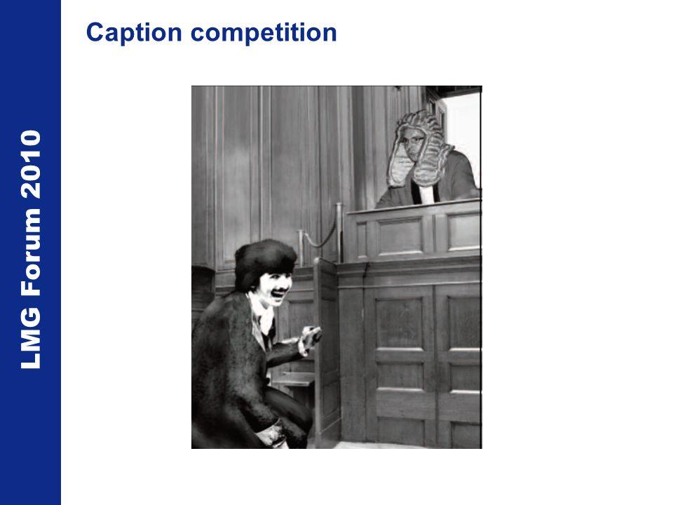 LMG Forum 2010 Caption competition