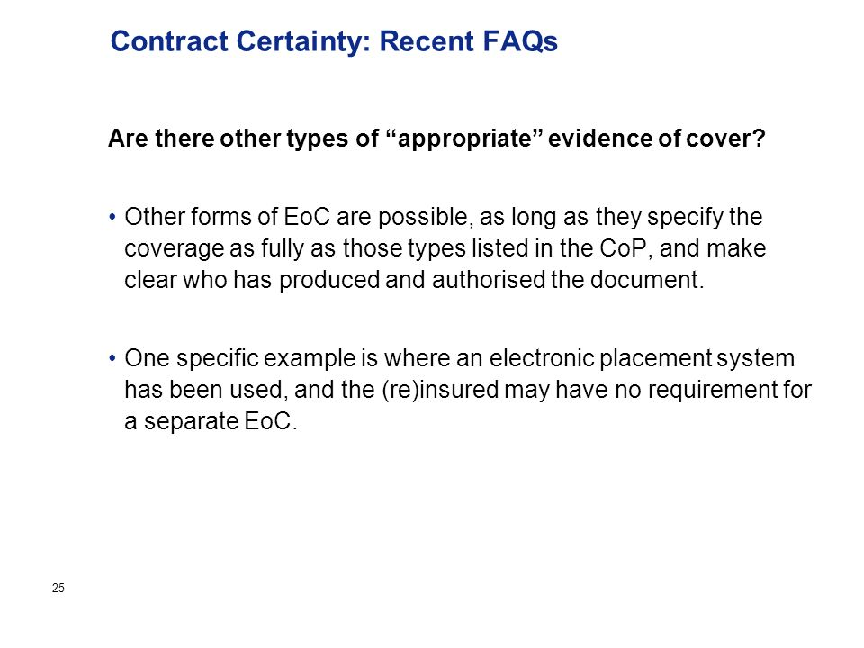 Page 25 Contract Certainty: Recent FAQs Are there other types of appropriate evidence of cover.