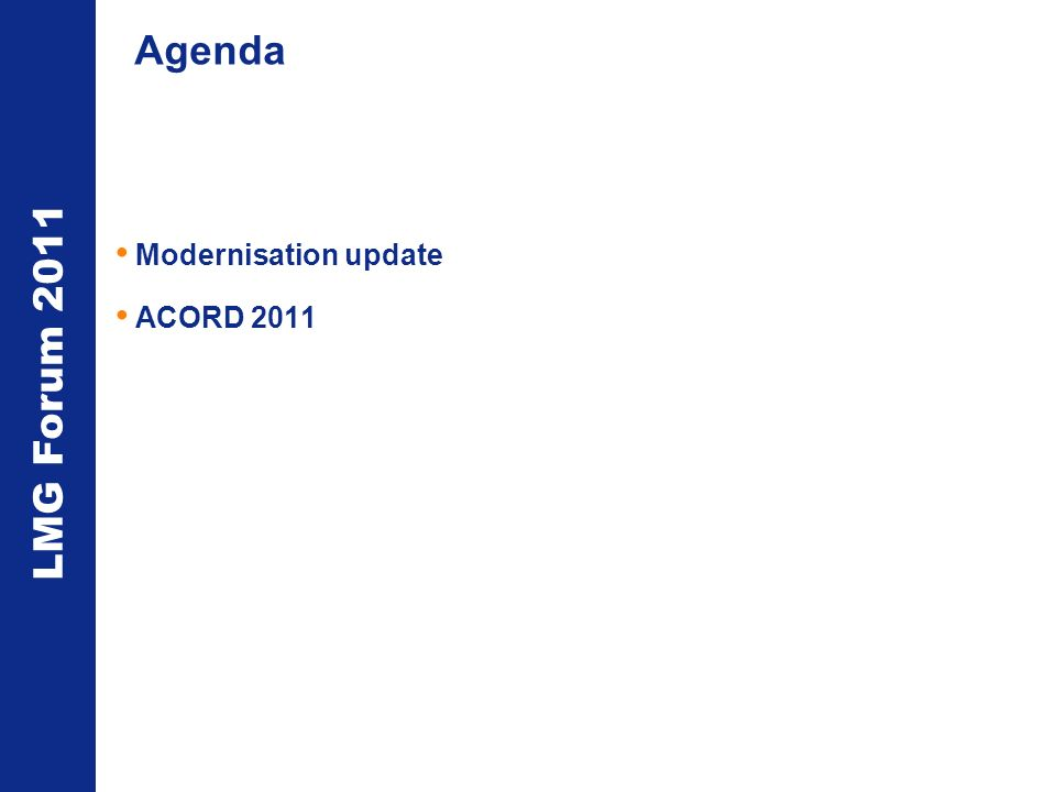 LMG Forum 2011 Agenda Modernisation update ACORD 2011